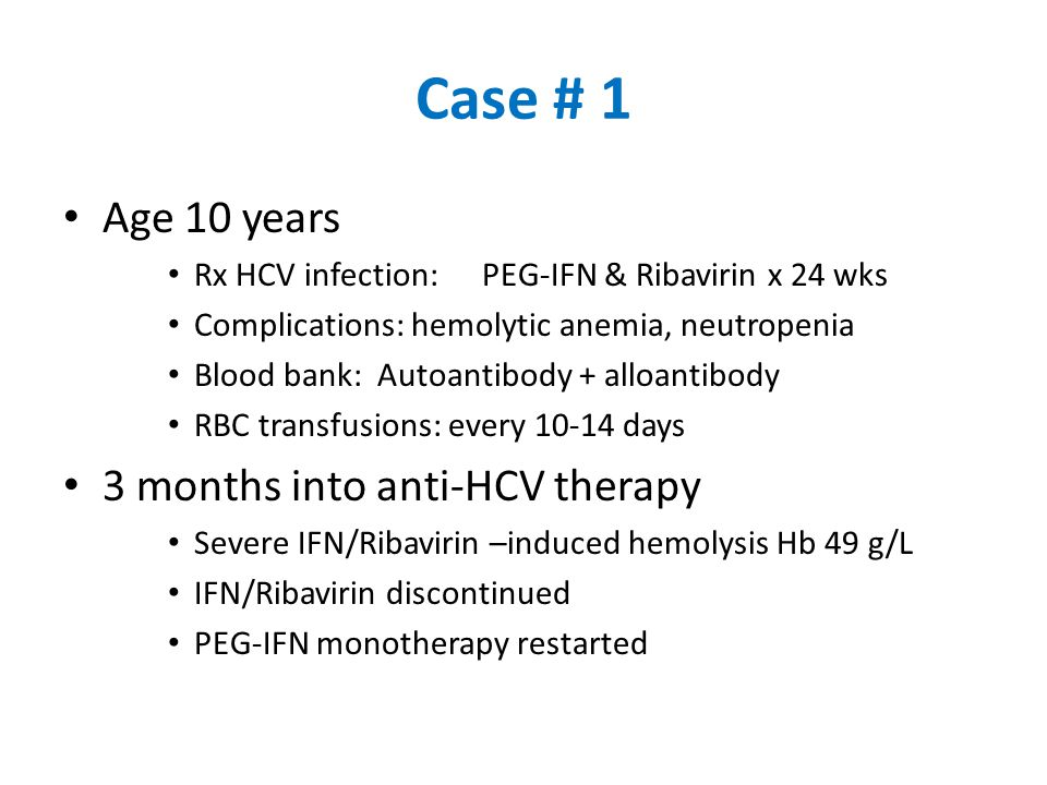 Case # 1 4 months anti-HCV therapy HCV PCR- Neg IFN stopped RBC transfusion requirements  2.5- 3 weekly  Liver iron content (MRI) 15 mg Fe/g (ferritin 2220) Deferoxamine switched to deferasirox (oral chelator) Age 11 years RBC transfusions 3 weekly Liver iron content (MRI) 5.3 mg Fe/g Ferritin 1300 Liver biopsy:mild fibrosis (0 - 1+)