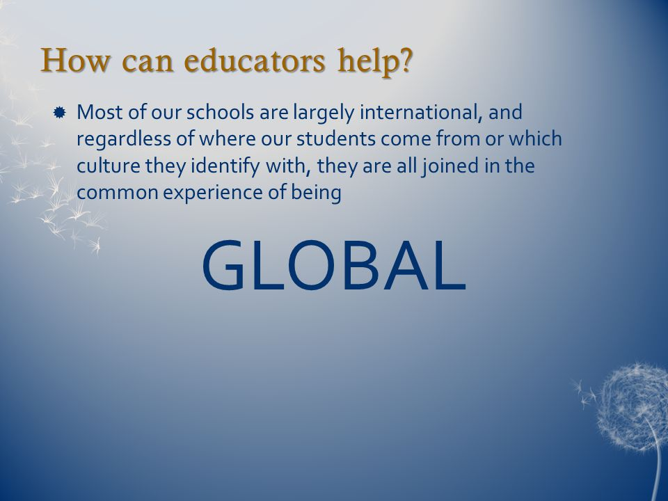 How can educators help.