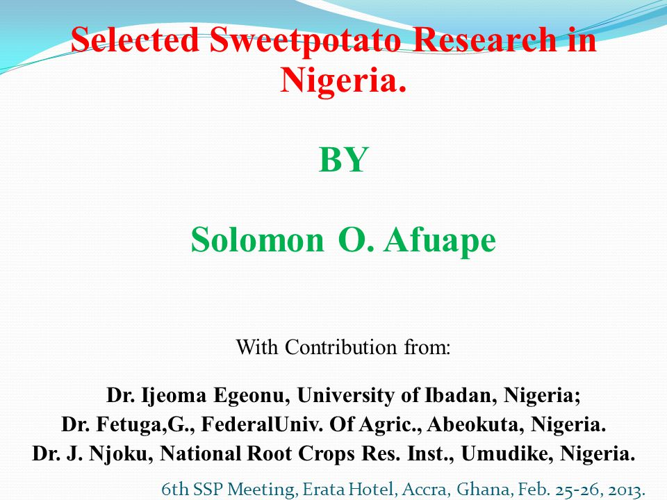Selected Sweetpotato Research in Nigeria. BY Solomon O.