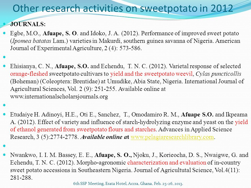 Other research activities on sweetpotato in 2012 6th SSP Meeting, Erata Hotel, Accra, Ghana, Feb.