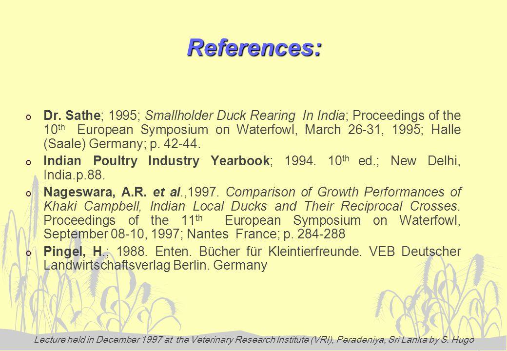 Lecture held in December 1997 at the Veterinary Research Institute (VRI), Peradeniya, Sri Lanka by S. Hugo References: o Dr. Sathe; 1995; Smallholder