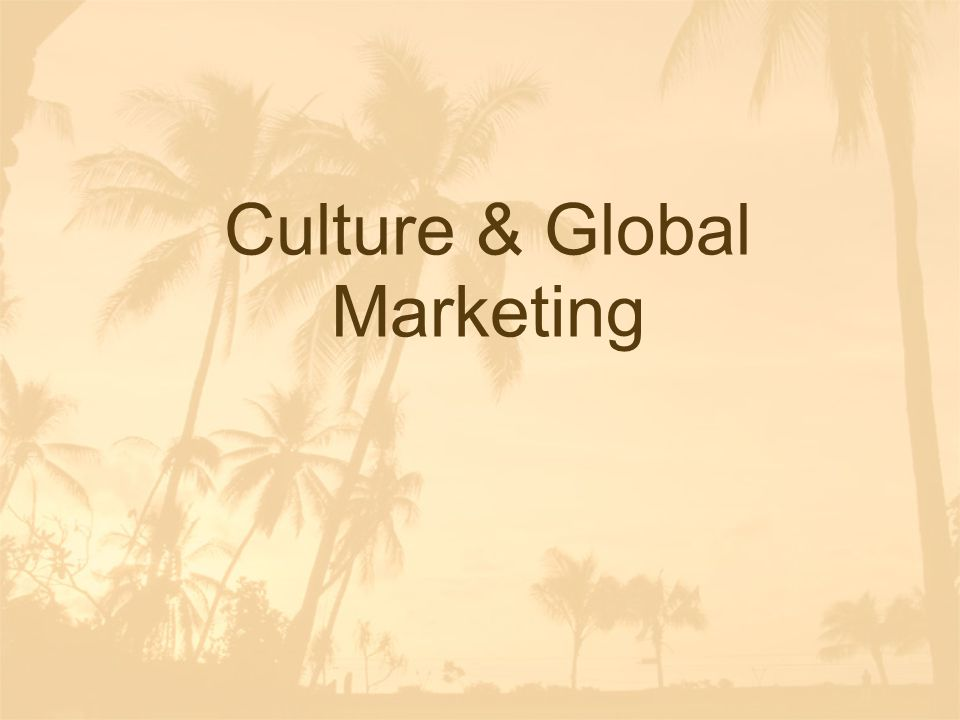 Importance of Culture  Culture affects market demand.
