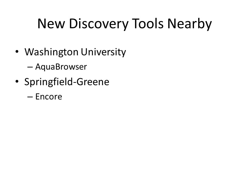 New Discovery Tools Nearby Washington University – AquaBrowser Springfield-Greene – Encore