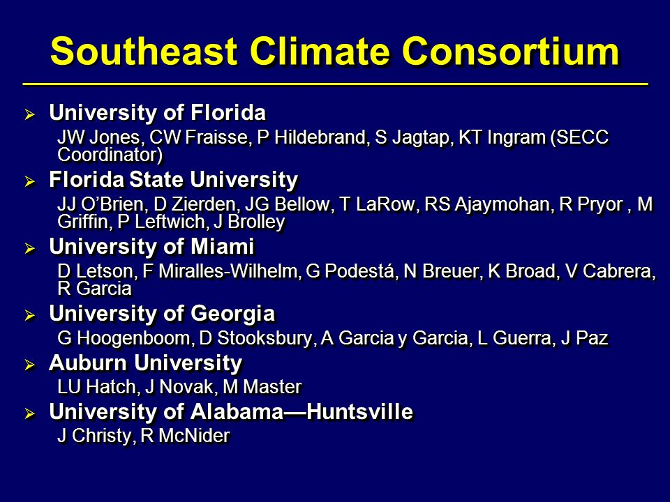 Survey by multidisciplinary semi-structured discussions  1999: Assessed farmer interest and potential use of in climate forecasts in north central FL.
