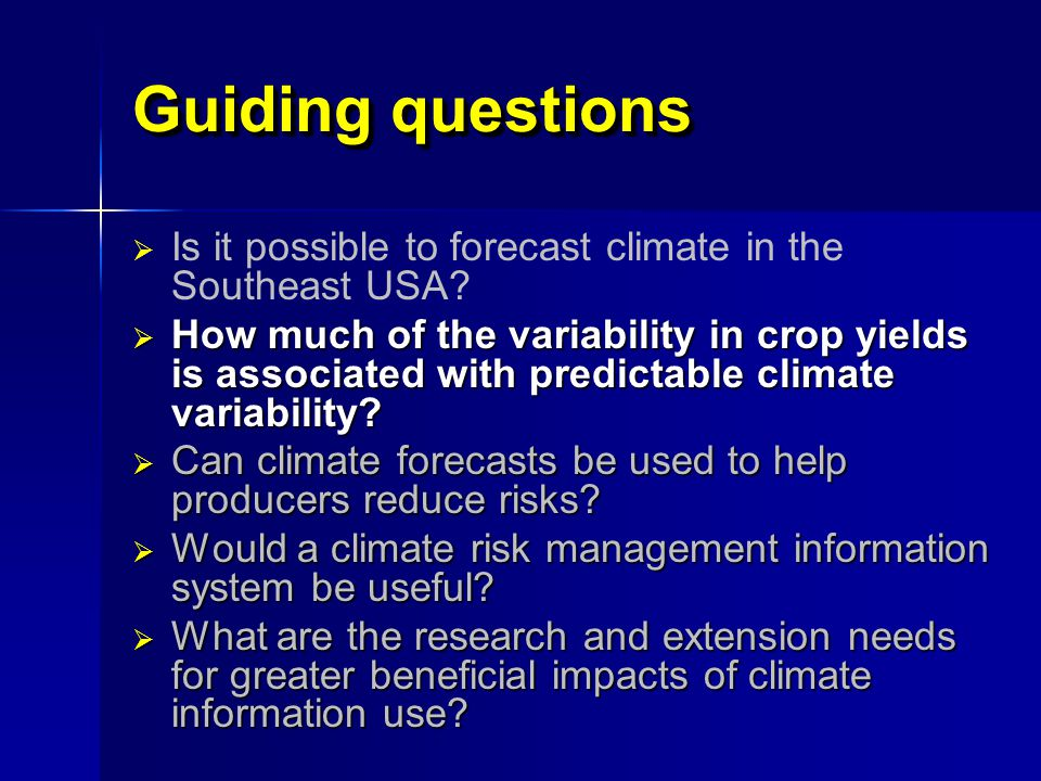 Integrated Research and Extension Approach New Knowledge New Methods Decision makers Climate Information & Decision Support System SECC Extension Services Climate offices (Federal, State) Sector researchers Adapted from JW Jones, 2005