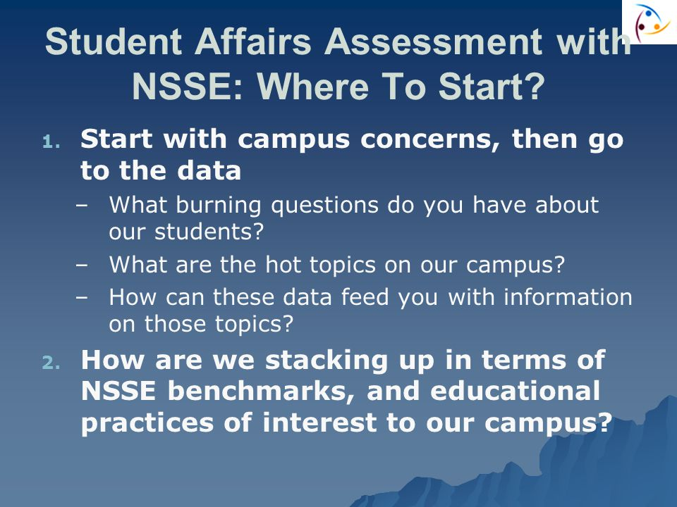 Student Affairs Assessment with NSSE: Where To Start.