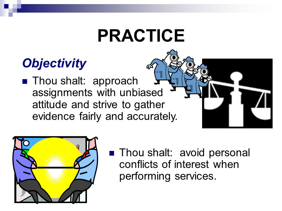 PRACTICE Thou shalt: avoid personal conflicts of interest when performing services.