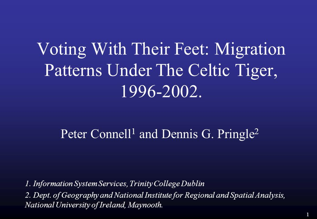 1 Voting With Their Feet: Migration Patterns Under The Celtic Tiger, 1996-2002.