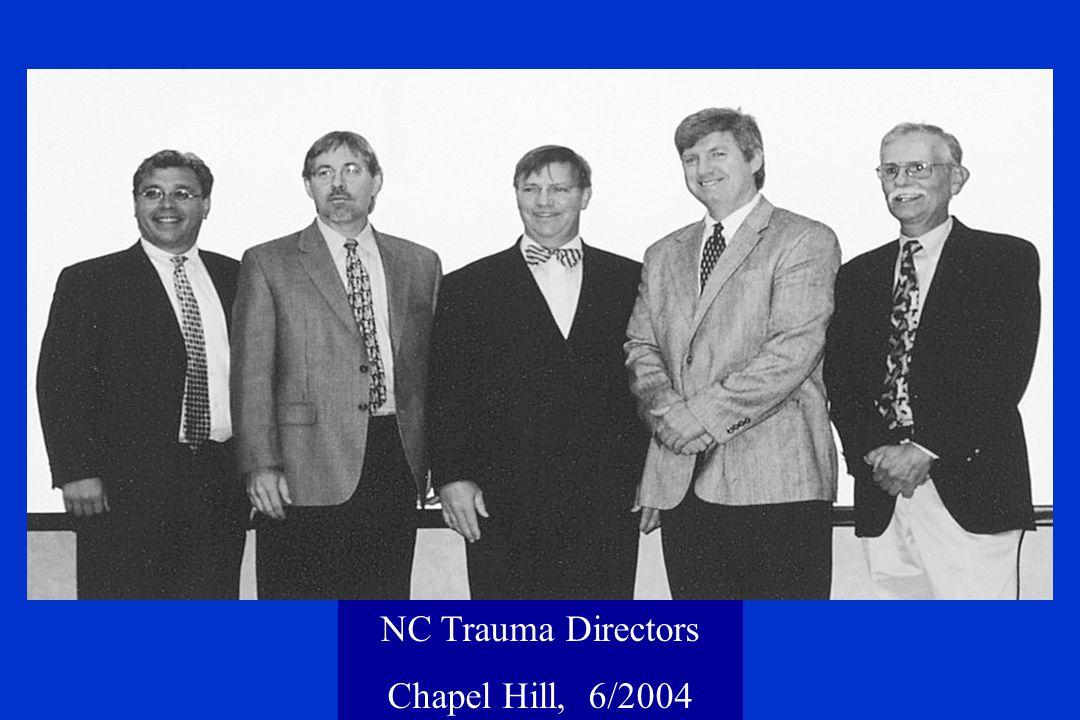 NC Trauma Directors Chapel Hill, 6/2004