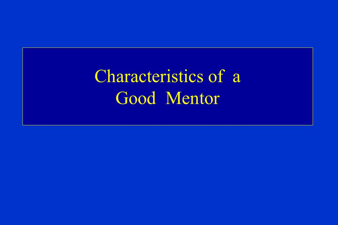 Characteristics of a Good Mentor
