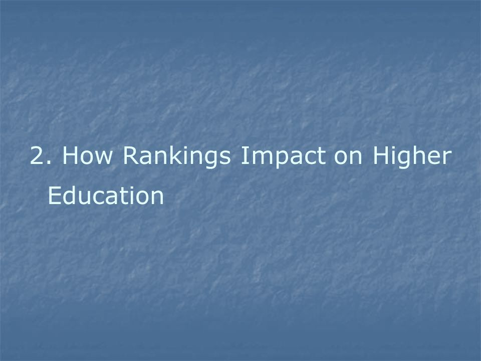 2. How Rankings Impact on Higher Education