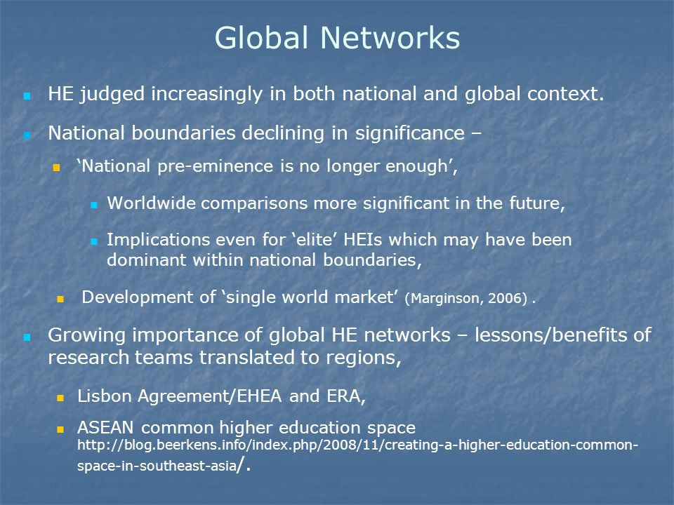 Global Networks HE judged increasingly in both national and global context.