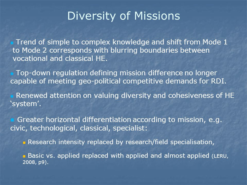 Diversity of Missions Trend of simple to complex knowledge and shift from Mode 1 to Mode 2 corresponds with blurring boundaries between vocational and classical HE.