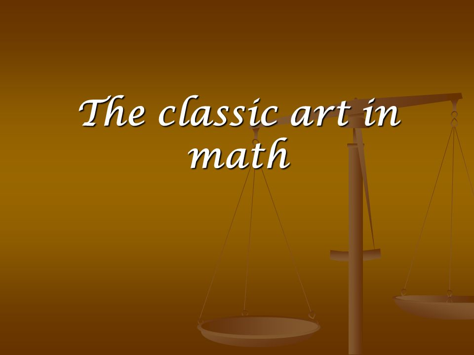 A famous quote says that Mathematics is the music of reason. But what they share these two sciences and the arts.