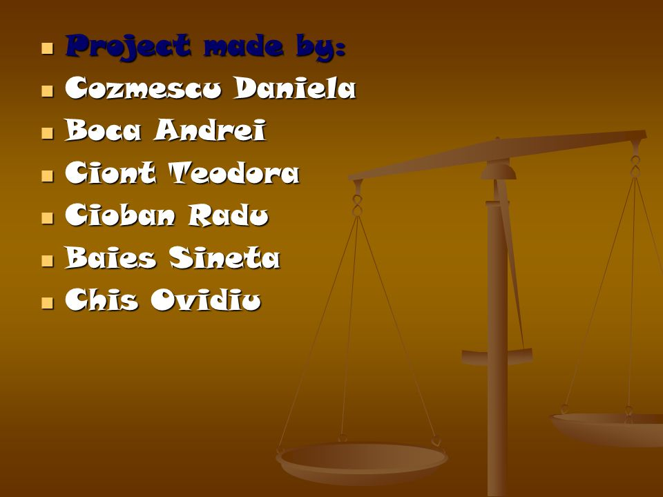 Project made by: Project made by: Cozmescu Daniela Cozmescu Daniela Boca Andrei Boca Andrei Ciont Teodora Ciont Teodora Cioban Radu Cioban Radu Baies Sineta Baies Sineta Chis Ovidiu Chis Ovidiu