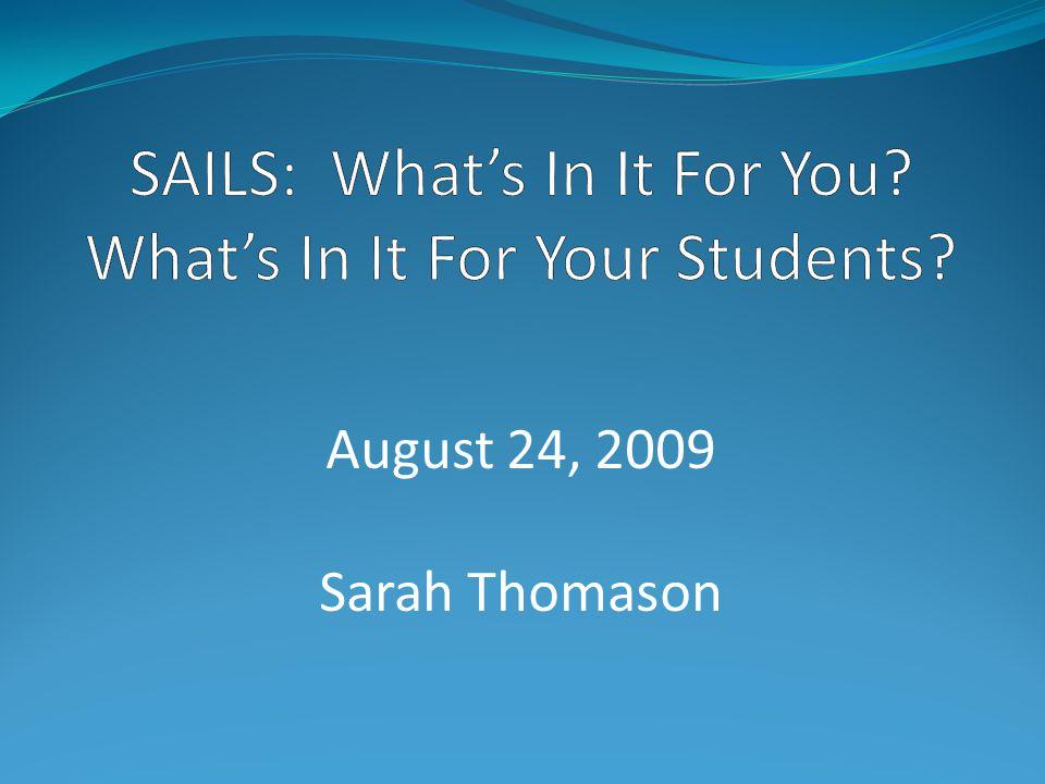 August 24, 2009 Sarah Thomason