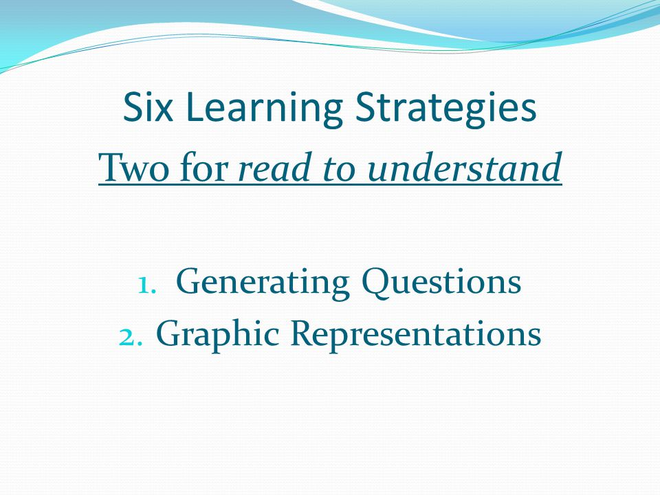 Six Learning Strategies Two for read to understand 1.