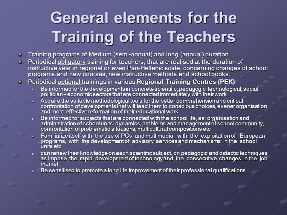 General elements for the Training of the Teachers Training programs of Medium (semi-annual) and long (annual) duration Periodical obligatory training