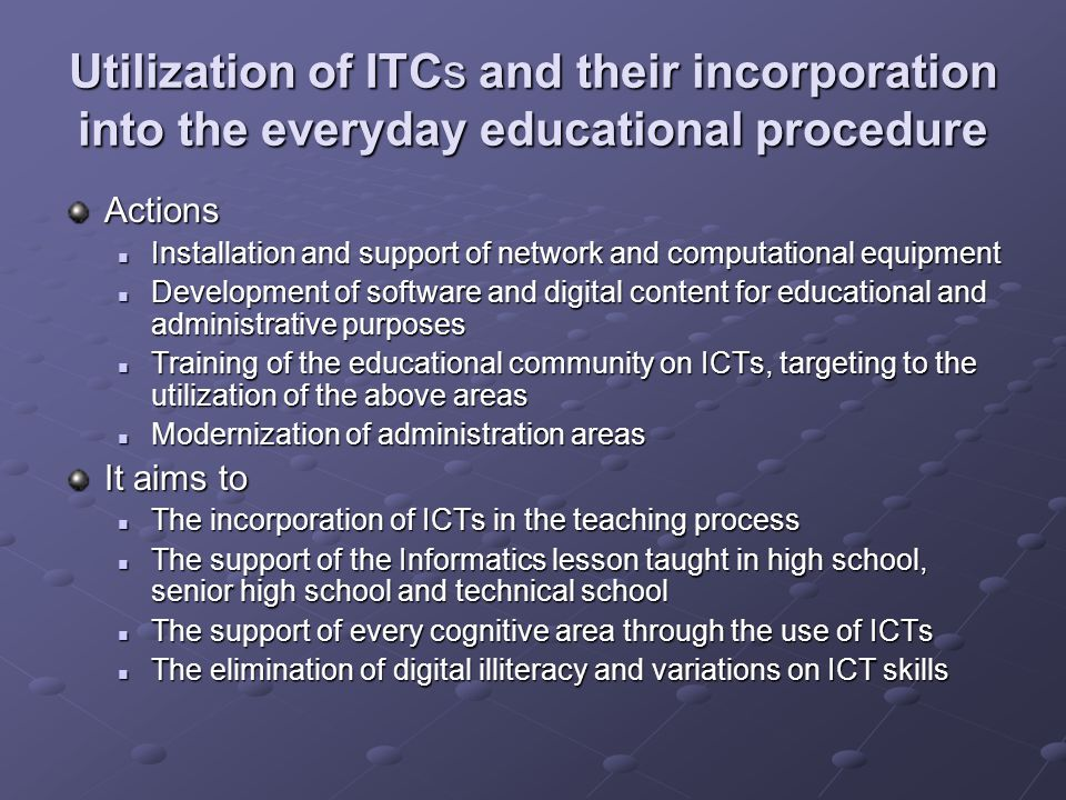 Utilization of ITCs and their incorporation into the everyday educational procedure Actions Installation and support of network and computational equi