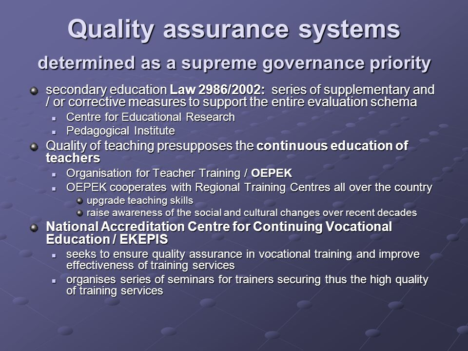 Quality assurance systems determined as a supreme governance priority secondary education Law 2986/2002: series of supplementary and / or corrective m