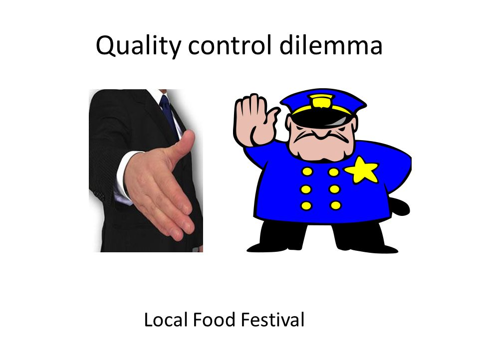 Local Food Festival Quality control dilemma