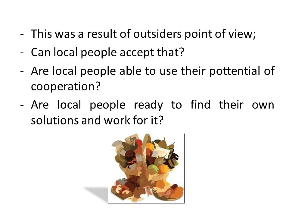 -This was a result of outsiders point of view; -Can local people accept that.