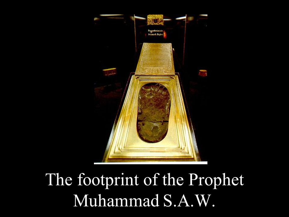 The footprint of the Prophet Muhammad S.A.W.