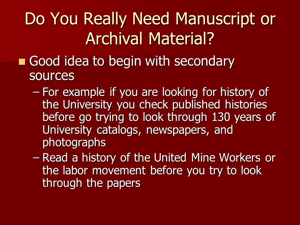 Do You Really Need Manuscript or Archival Material.