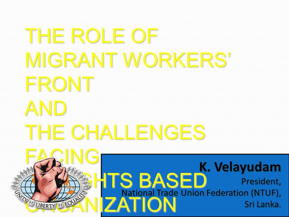 K. Velayudam President, National Trade Union Federation (NTUF), Sri Lanka.
