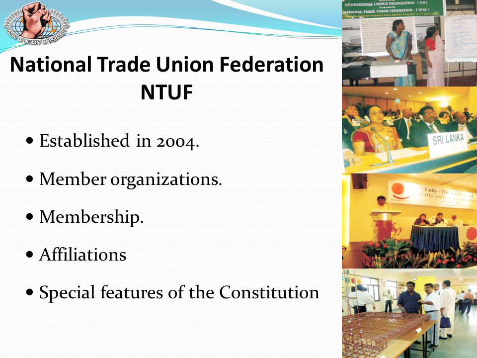 National Trade Union Federation NTUF Established in 2004.