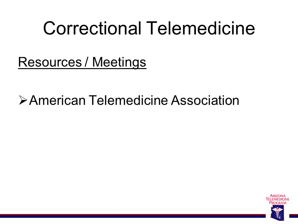 Correctional Telemedicine Resources / Meetings  American Telemedicine Association