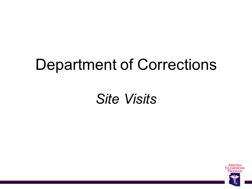 Department of Corrections Site Visits