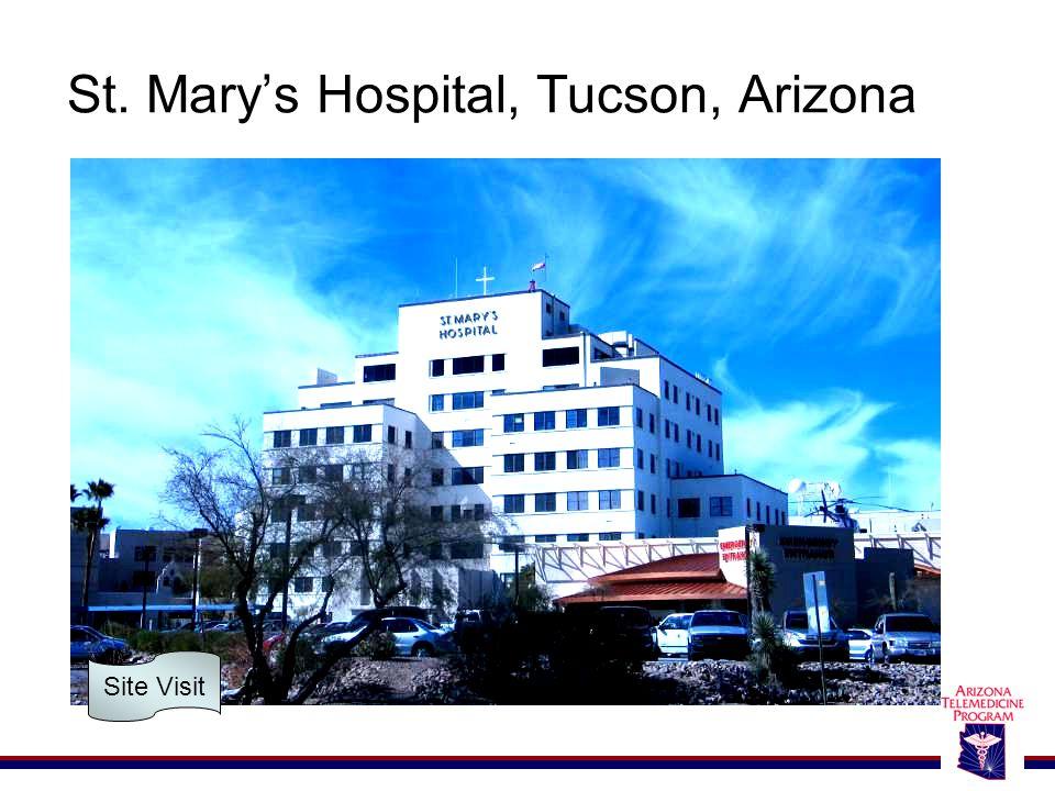 St. Mary's Hospital, Tucson, Arizona Site Visit