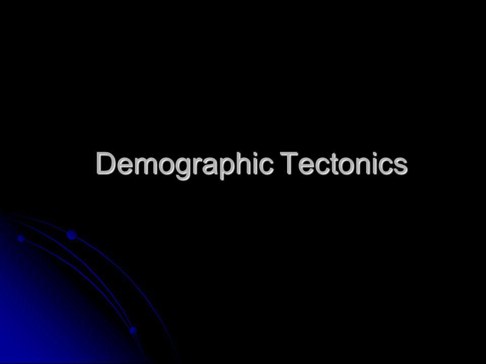 Demographic Tectonics