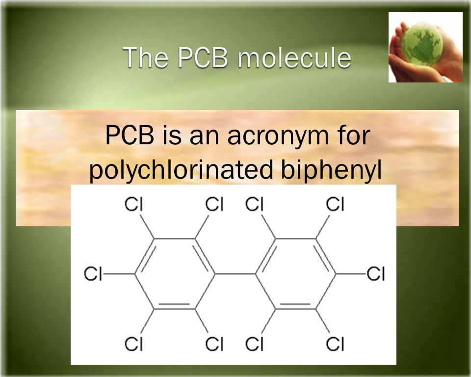 PCB is an acronym for polychlorinated biphenyl