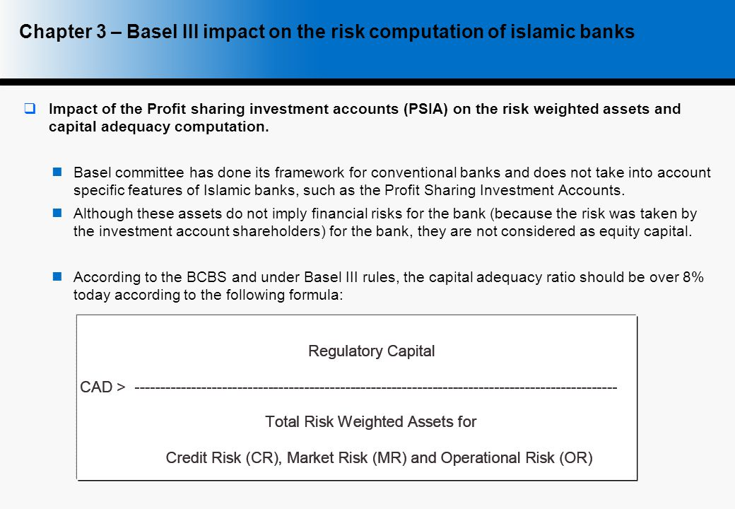  Impact of the Profit sharing investment accounts (PSIA) on the risk weighted assets and capital adequacy computation.