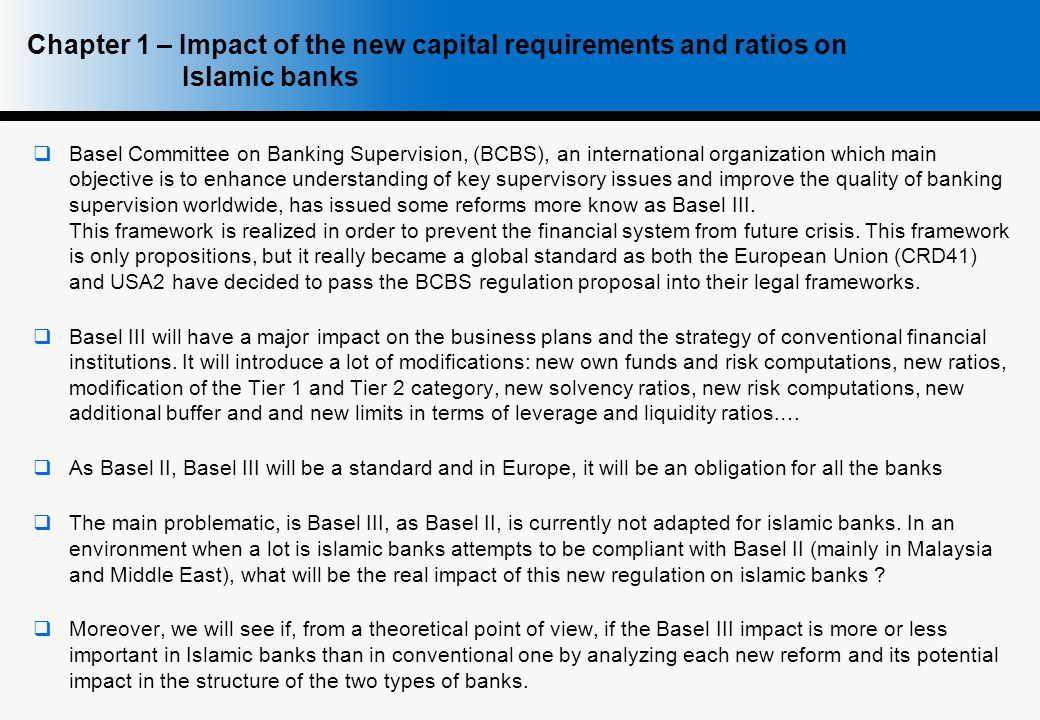  Basel Committee on Banking Supervision, (BCBS), an international organization which main objective is to enhance understanding of key supervisory issues and improve the quality of banking supervision worldwide, has issued some reforms more know as Basel III.