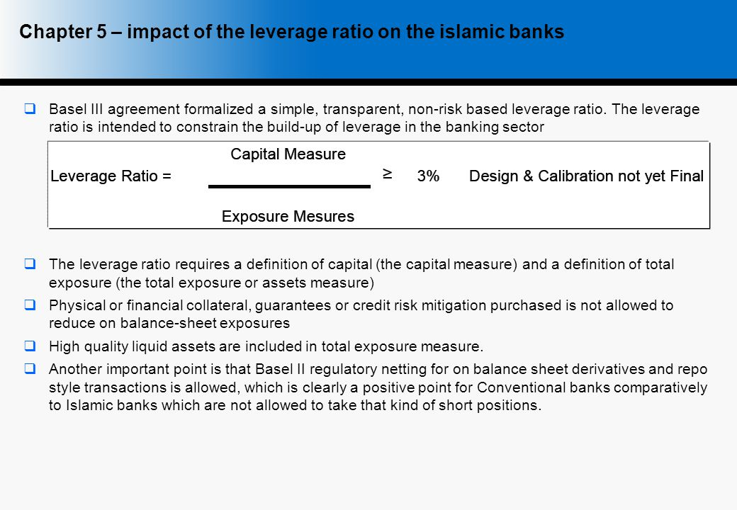  Basel III agreement formalized a simple, transparent, non-risk based leverage ratio.