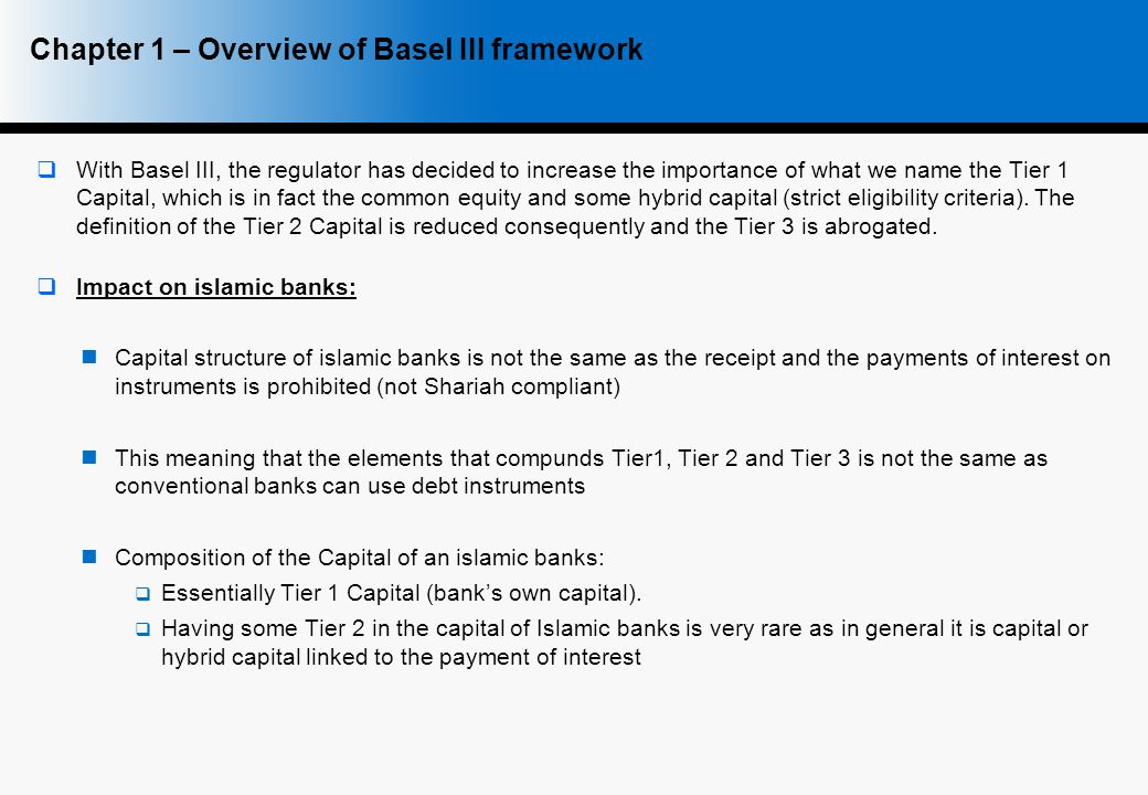  With Basel III, the regulator has decided to increase the importance of what we name the Tier 1 Capital, which is in fact the common equity and some hybrid capital (strict eligibility criteria).