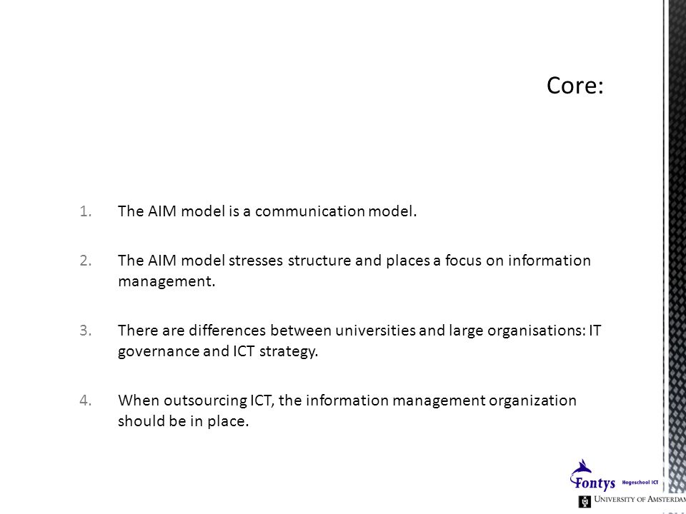 1.The AIM model is a communication model. 2.The AIM model stresses structure and places a focus on information management. 3.There are differences bet