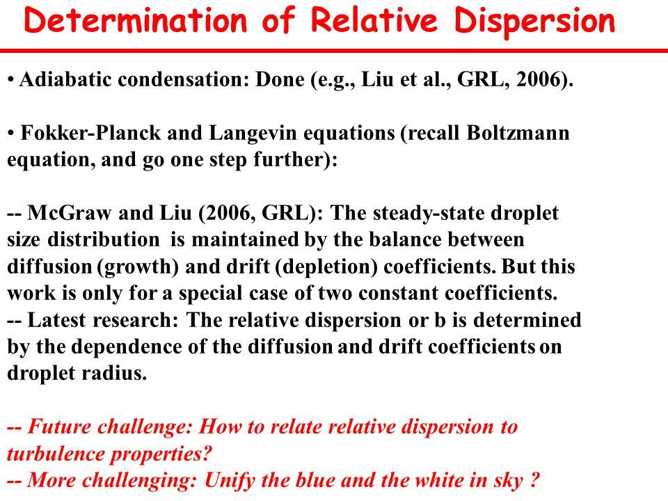 Determination of Relative Dispersion Adiabatic condensation: Done (e.g., Liu et al., GRL, 2006).