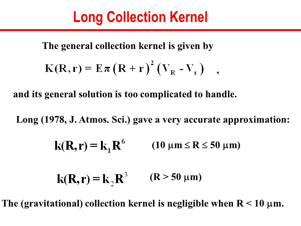Long Collection Kernel (10  m  R  50  m) (R > 50  m) The general collection kernel is given by, and its general solution is too complicated to handle.