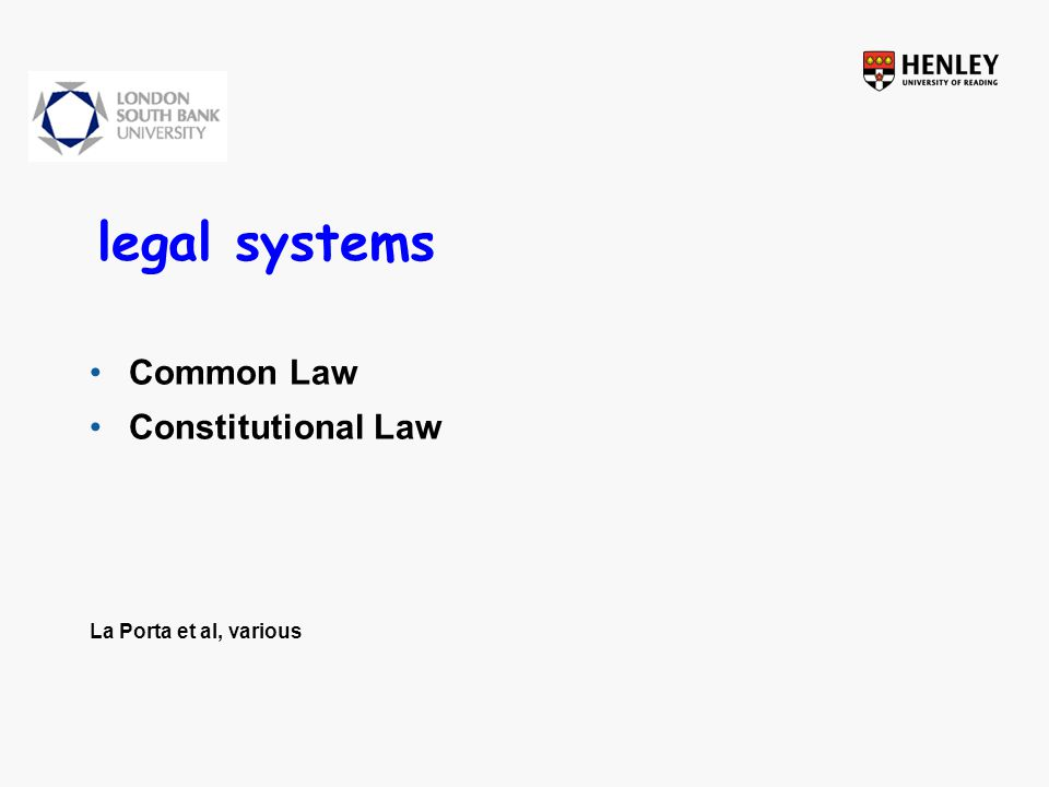 legal systems Common Law Constitutional Law La Porta et al, various
