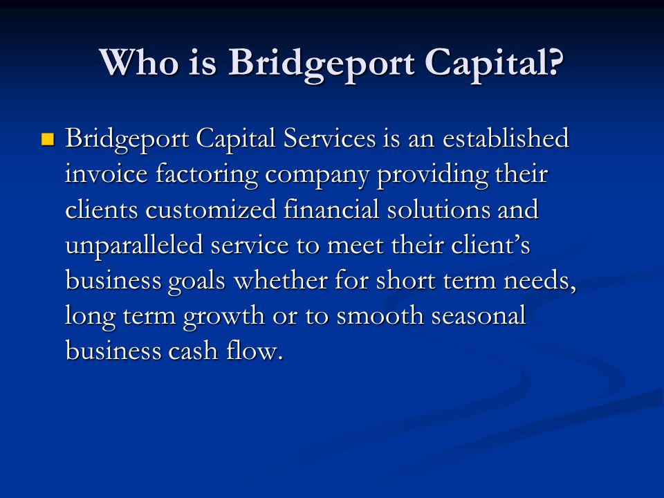 Who is Bridgeport Capital.