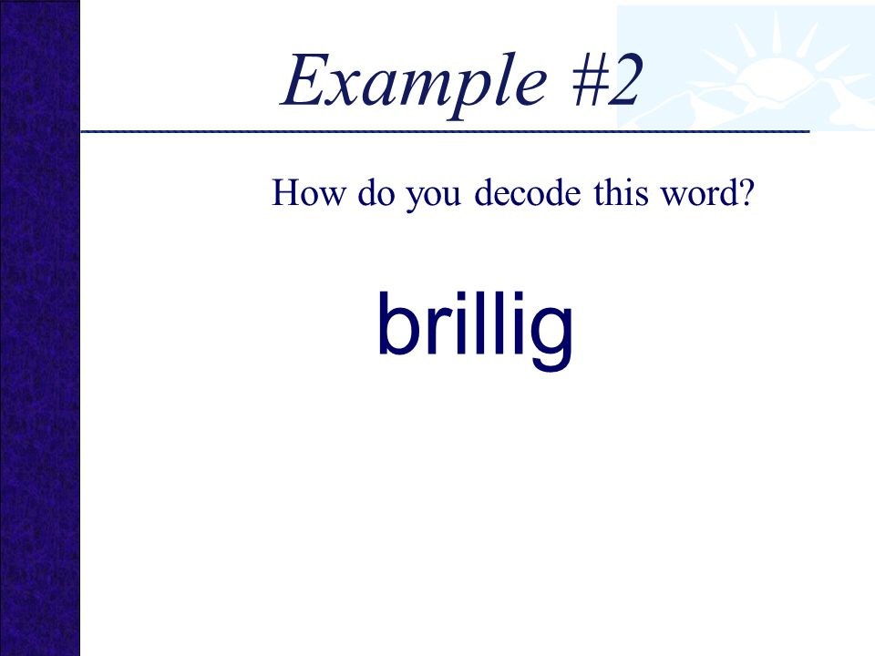 brillig How do you decode this word? Example #2