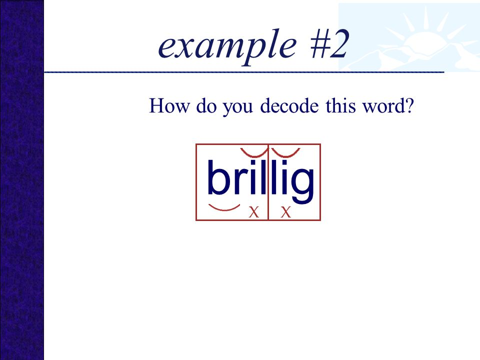 brillig How do you decode this word? example #2 X X