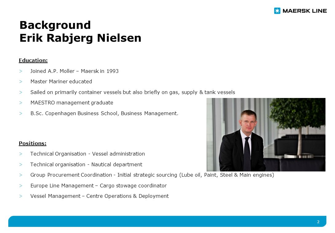 2 Background Erik Rabjerg Nielsen Education: >Joined A.P.