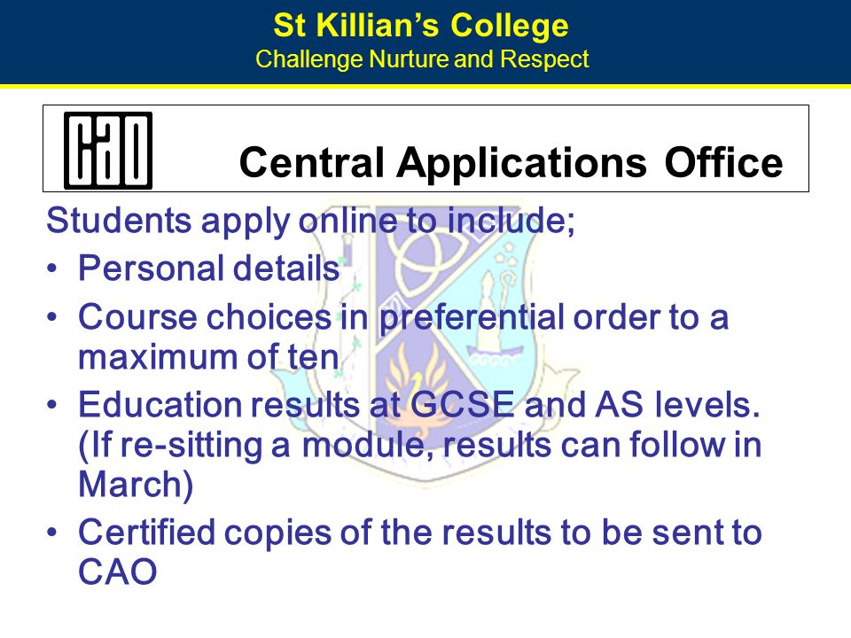 St Killian's College Challenge Nurture and Respect Payment Application fees are; €25 before 20 January 2014 €40 before 1 February 2014 €50 for late applications 1 May 2014 It is preferable that students outside ROI pay by credit card (Visa/MasterCard) or by a debit card (Laser).