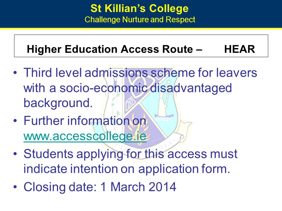 St Killian's College Challenge Nurture and Respect Higher Education Access Route –HEAR Third level admissions scheme for leavers with a socio-economic