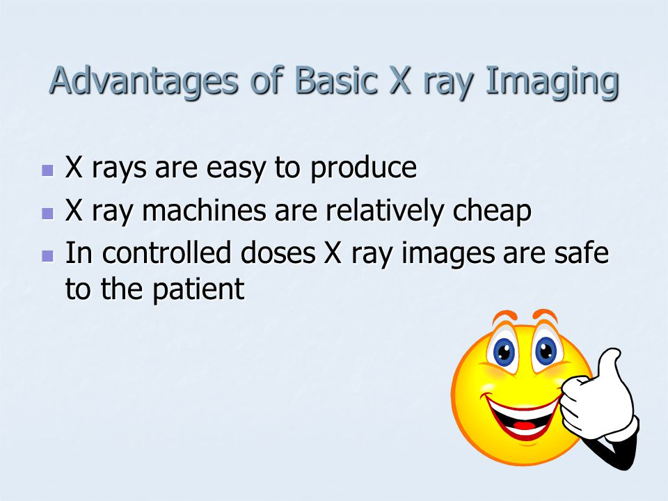 Disadvantages of X ray Imaging In large doses X rays can be harmful to health In large doses X rays can be harmful to health Images are only shadow prints in one plane …..no 3D information Images are only shadow prints in one plane …..no 3D information Imaging of soft tissues and organs is not always very detailed.